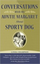 Conversations with My Auntie Margaret about Sporty Dog